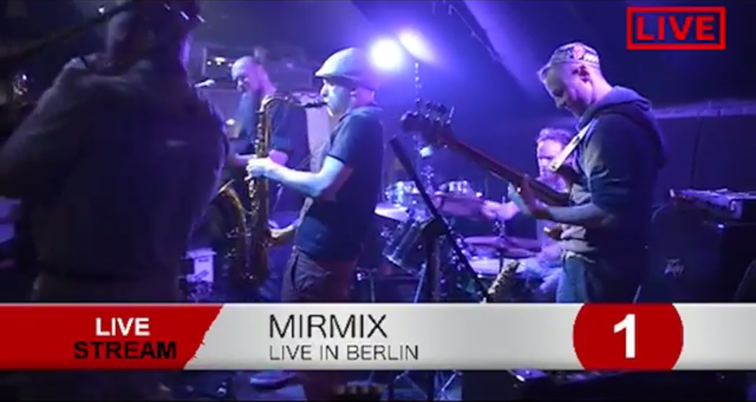MIRMIX – live from Berlin (gig exchange program)
